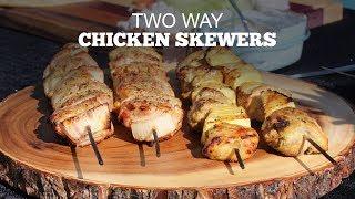 Chicken Skewers - 2 Ways